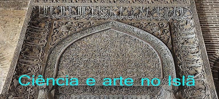 Ciência e arte on Islã