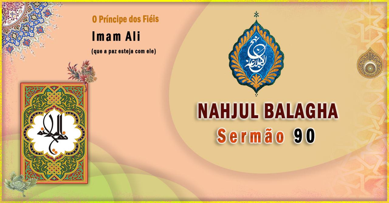 Nahjul Balagha Sermão nº 90