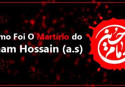Como Foi O Martírio do Imam Hossain (a.s)