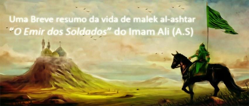 """A Vida do Emir Dos Soldados do Imam Ali (A.S)"""" Malek al-ashtar"""""""