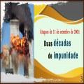 Ataques de 11 de setembro de 2001: Duas décadas de impunidade III